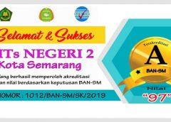 """MTs Negeri 2 Kota Semarang mendapatkan Akeditasi """"A"""" dengan score """"97"""""""